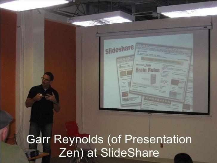 Garr Reynolds (of Presentation Zen) at SlideShare