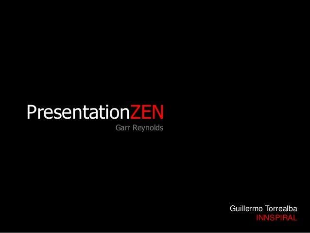 PresentationZEN Garr Reynolds Guillermo Torrealba INNSPIRAL