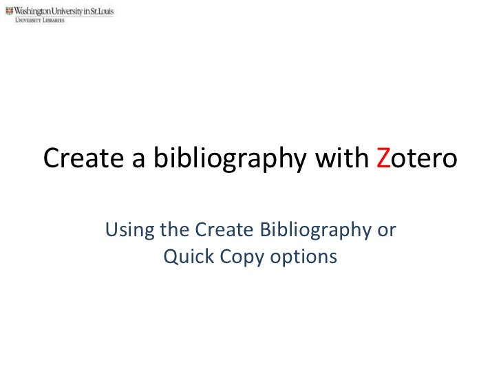 Create a bibliography with Zotero<br />Using the Create Bibliography or Quick Copy options<br />