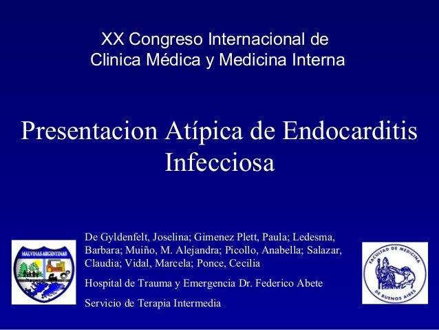 XX Congreso Internacional de      Clinica Médica y Medicina InternaPresentacion Atípica de Endocarditis             Infecc...