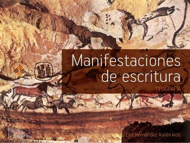 Manifestaciones de escrituraTIPOGRAFÍA 08 | 14ldg Elid Hernández Avilés mdd