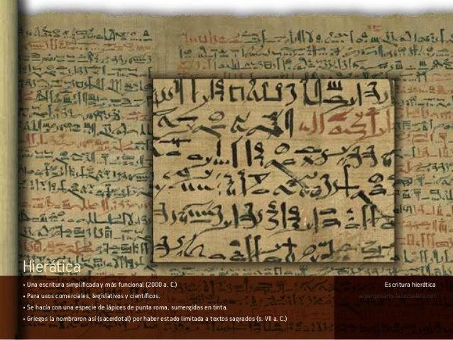 • Una escritura simplificada y más funcional (2000 a. C.) • Para usos comerciales, legislativos y científicos. • Se hacía ...