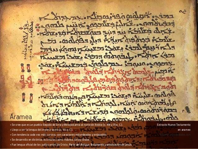 • Se cree que es un pueblo llegado de Siria y Mesopotamia al norte de Arabia (s. XIII y XI a. C.). • Llego a ser la lengua...