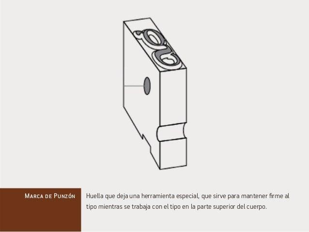 Marca de Punzón Huella que deja una herramienta especial, que sirve para mantener firme al  tipo mientras se trabaja con e...