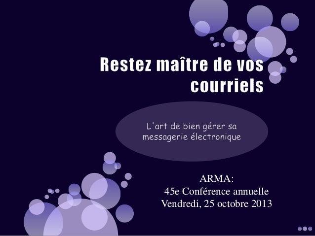 ARMA: 45e Conférence annuelle Vendredi, 25 octobre 2013