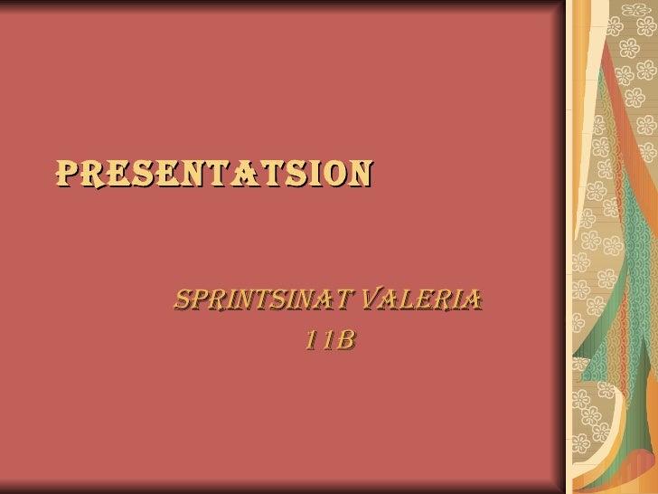 Presentatsion Sprintsinat Valeria 11b