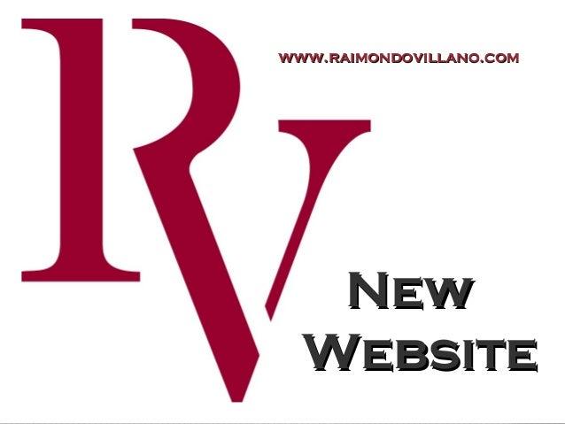 www.raimondovillano.comwww.raimondovillano.com NewNew WebsiteWebsite