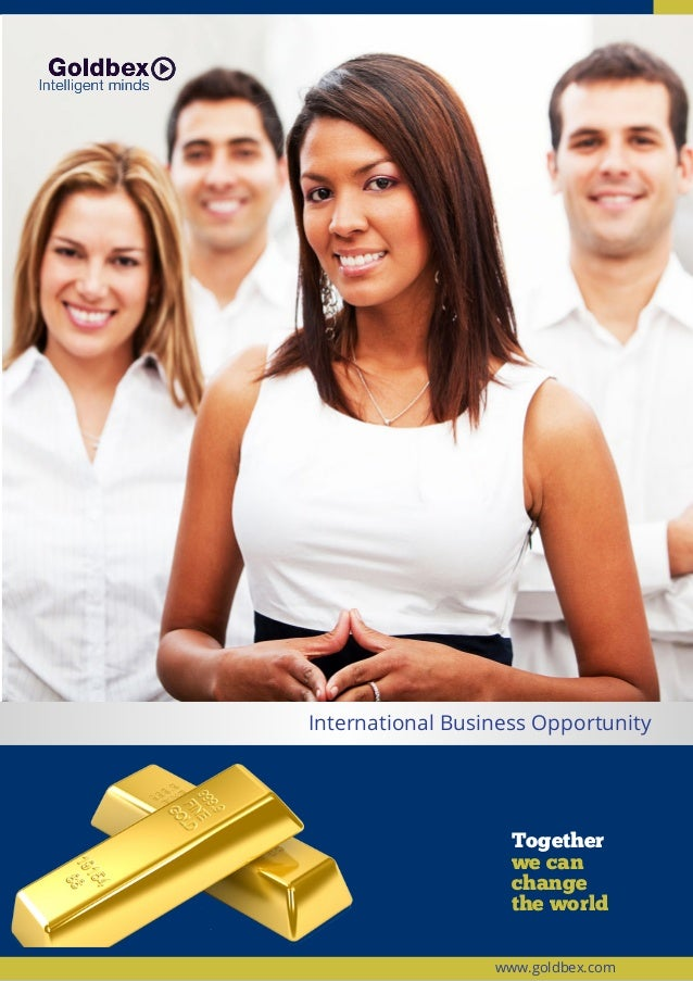 La compañía International Business Opportunity Together we can change the world www.goldbex.com