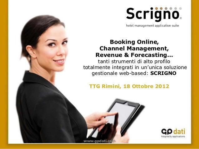 Booking Online,      Channel Management,     Revenue & Forecasting…      tanti strumenti di alto profilototalmente integra...