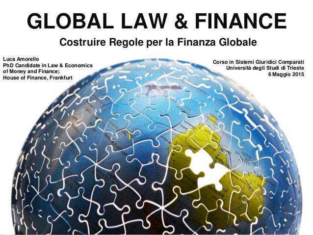 GLOBAL LAW & FINANCE Luca Amorello PhD Candidate in Law & Economics of Money and Finance; House of Finance, Frankfurt Cost...