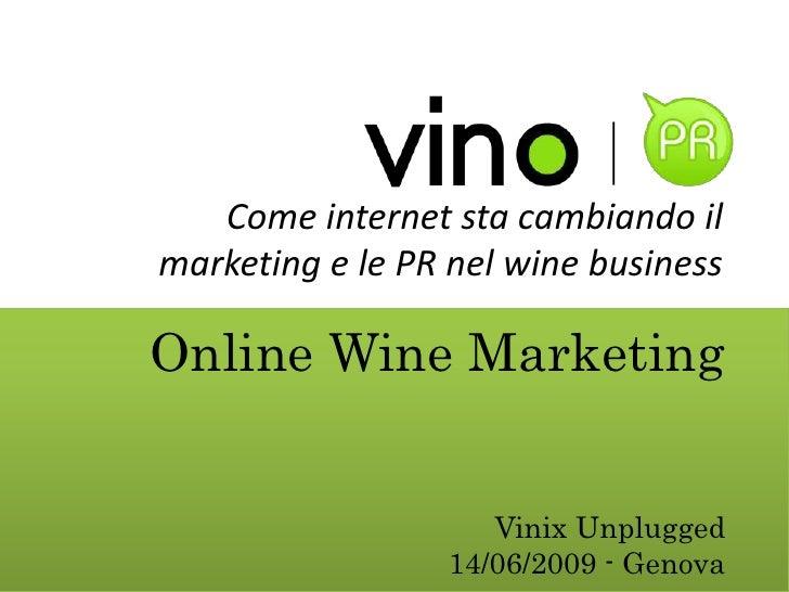 Come internet sta cambiando il marketing e le PR nel wine business  Online Wine Marketing                       Vinix Unpl...