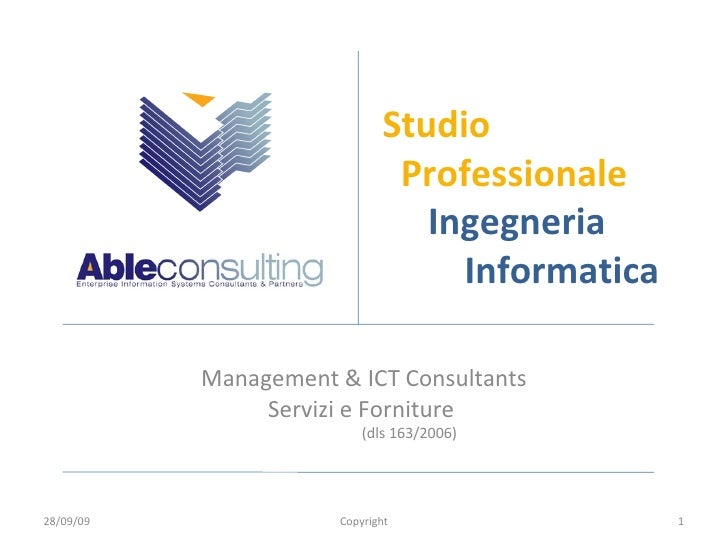 Studio   Professionale   Ingegneria   Informatica Management & ICT Consultants Servizi e Forniture  (dls 163/2006) 28/09/0...