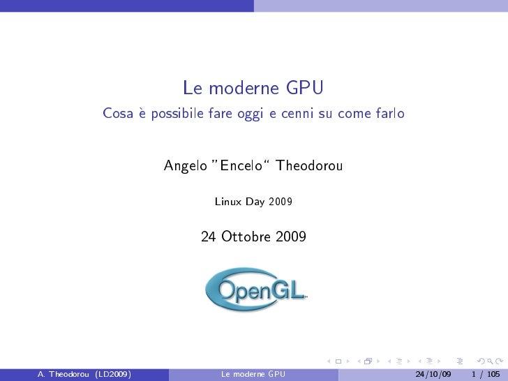 Le moderne GPU                Cosa  possibile fare oggi e cenni su come farlo                    e                        ...