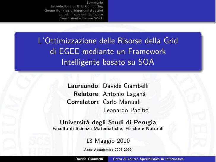 Sommario     Introduzione al Grid Computing  Queue Ranking e Algoritmi Adattivi          Le ottimizzazioni realizzate     ...
