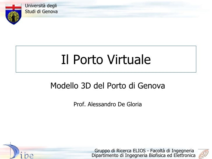 Il Porto Virtuale Modello 3D del Porto di Genova Prof. Alessandro De Gloria