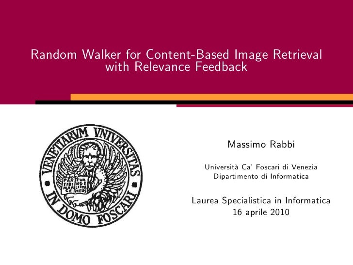 Random Walker for Content-Based Image Retrieval           with Relevance Feedback                                       Ma...