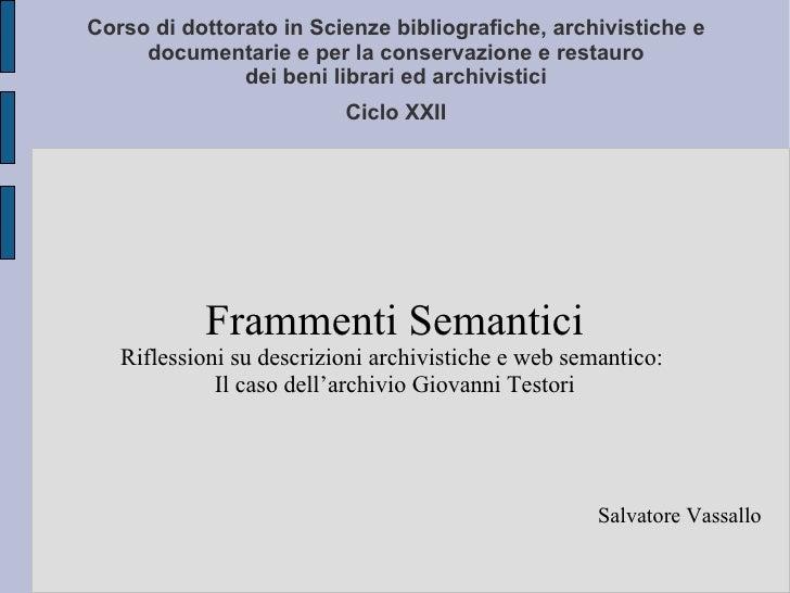 Corso di dottorato in Scienze bibliografiche, archivistiche e  documentarie e per la conservazione e restauro  dei beni li...
