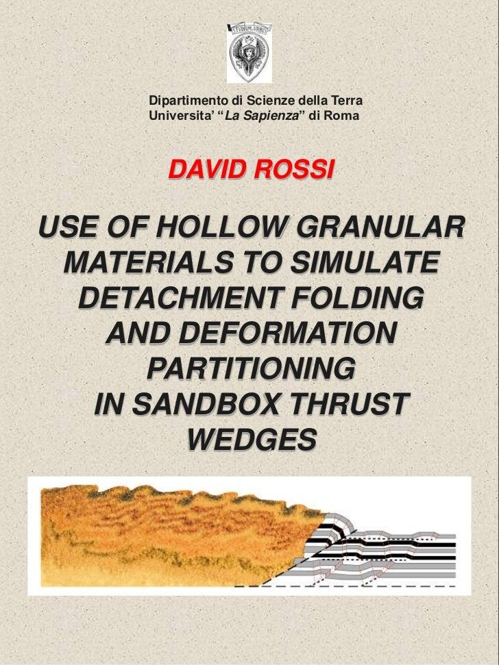 """Dipartimento di Scienze della Terra <br />Universita' """"La Sapienza"""" di Roma<br />DAVID ROSSI<br />USE OF HOLLOW GRANULAR M..."""