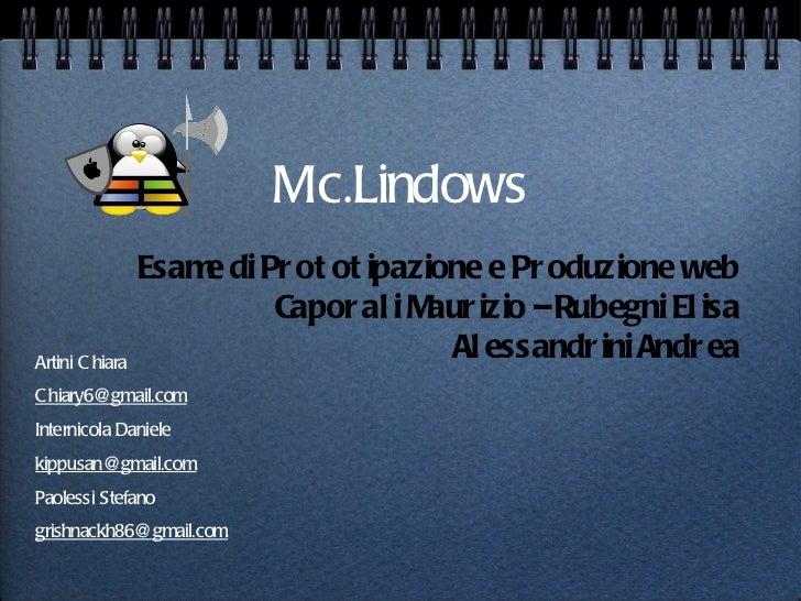 Mc.Lindows Artini Chiara [email_address] Internicola Daniele [email_address] Paolessi Stefano [email_address] Esame di Pro...