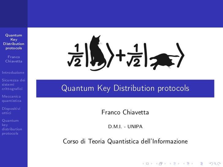 Quantum    KeyDistribution protocols  Franco ChiavettaIntroduzioneSicurezza deisistemicrittografici    Quantum Key Distribu...