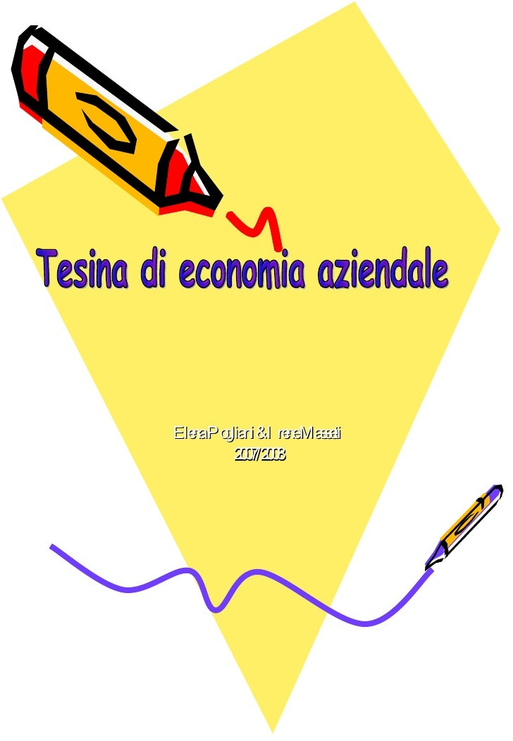 Tesina di economia aziendale Elena Pogliani & Irene Masseti 2007/2008