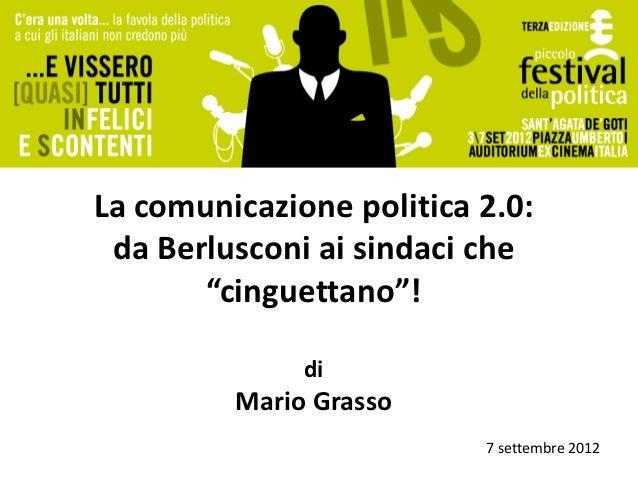 """La comunicazione politica 2.0: da Berlusconi ai sindaci che       """"cinguettano""""!              di         Mario Grasso     ..."""