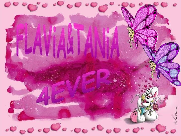 FLAViA&TANiA 4EVER