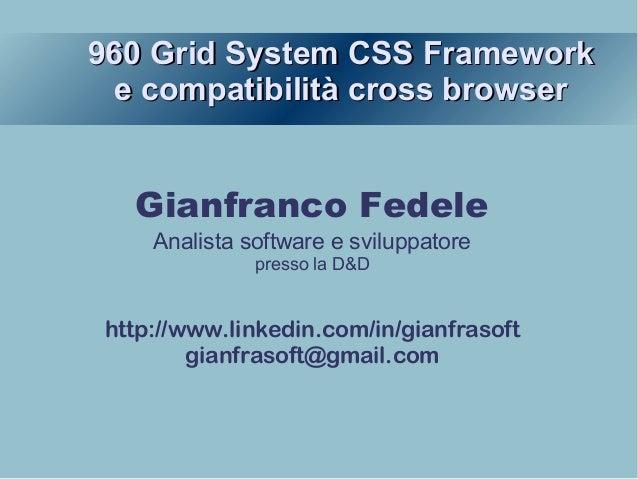 960 Grid System CSS Framework960 Grid System CSS Framework e compatibilità cross browsere compatibilità cross browser Gian...
