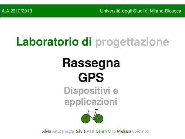 A.A 2012/2013                                  Università degli Studi di Milano-Bicocca      Laboratorio di progettazione ...