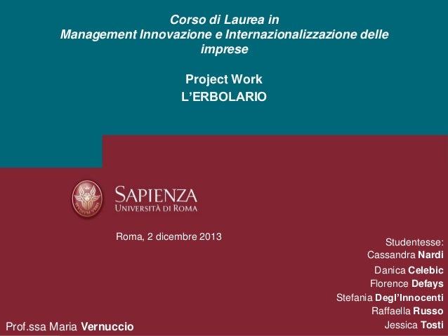 Corso di Laurea in Management Innovazione e Internazionalizzazione delle imprese Project Work L'ERBOLARIO  Roma, 2 dicembr...