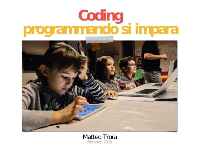 Matteo Troìa Coding programmando si impara febbraio 2015