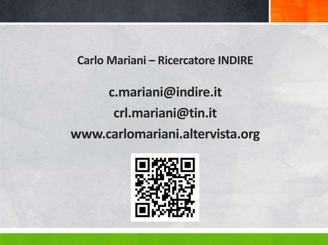 Carlo Mariani – Ricercatore INDIRE c.mariani@indire.it crl.mariani@tin.it www.carlomariani.altervista.org