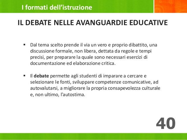  Dal tema scelto prende il via un vero e proprio dibattito, una discussione formale, non libera, dettata da regole e temp...