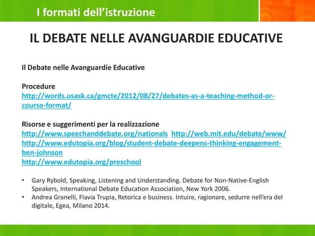 Il Debate nelle Avanguardie Educative Procedure http://words.usask.ca/gmcte/2012/08/27/debates-as-a-teaching-method-or- co...