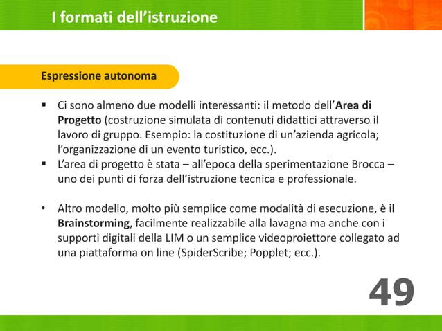49 Espressione autonoma  Ci sono almeno due modelli interessanti: il metodo dell'Area di Progetto (costruzione simulata d...