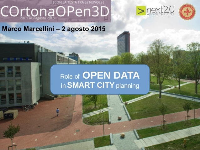 Insert a picture Marco Marcellini – 2 agosto 2015 Role of OPEN DATA in SMART CITY planning
