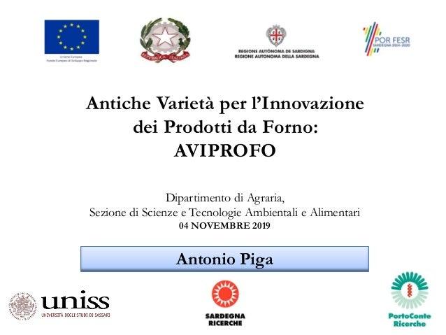 Antiche Varietà per l'Innovazione dei Prodotti da Forno: AVIPROFO Dipartimento di Agraria, Sezione di Scienze e Tecnologie...