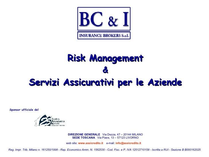 Risk Management & Servizi Assicurativi per le Aziende Reg. Impr. Trib. Milano n. 161250/1998 - Rep. Economico Amm. N. 1562...