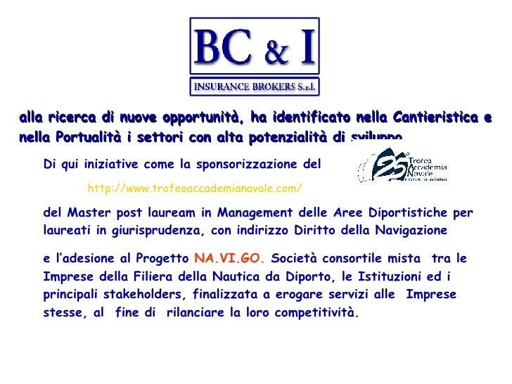 <ul><li>alla ricerca di nuove opportunità, ha identificato nella Cantieristica e nella Portualità i settori con alta poten...