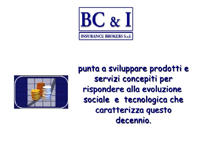 <ul><li>punta a  sviluppare prodotti e servizi concepiti per rispondere alla evoluzione  sociale  e  tecnologica che carat...