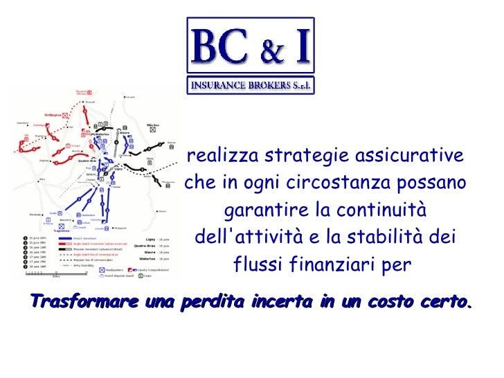 <ul><li>Trasformare una perdita incerta in un costo certo . </li></ul>realizza strategie assicurative che in ogni circosta...