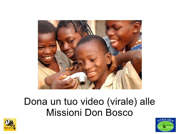 Dona un tuo video (virale) alle Missioni Don Bosco