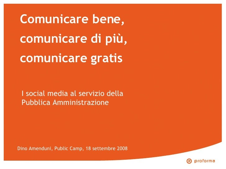 I social media al servizio della Pubblica Amministrazione Comunicare bene, comunicare di più,  comunicare gratis Dino Amen...