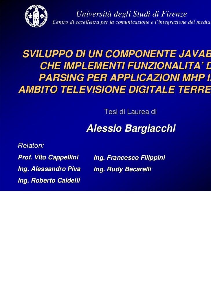 Università degli Studi di Firenze            Centro di eccellenza per la comunicazione e l'integrazione dei media SVILUPPO...