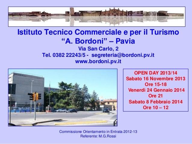 """Istituto Tecnico Commerciale e per il Turismo """"A. Bordoni"""" – Pavia Via San Carlo, 2 Tel. 0382 22243/5 - segreteria@bordoni..."""