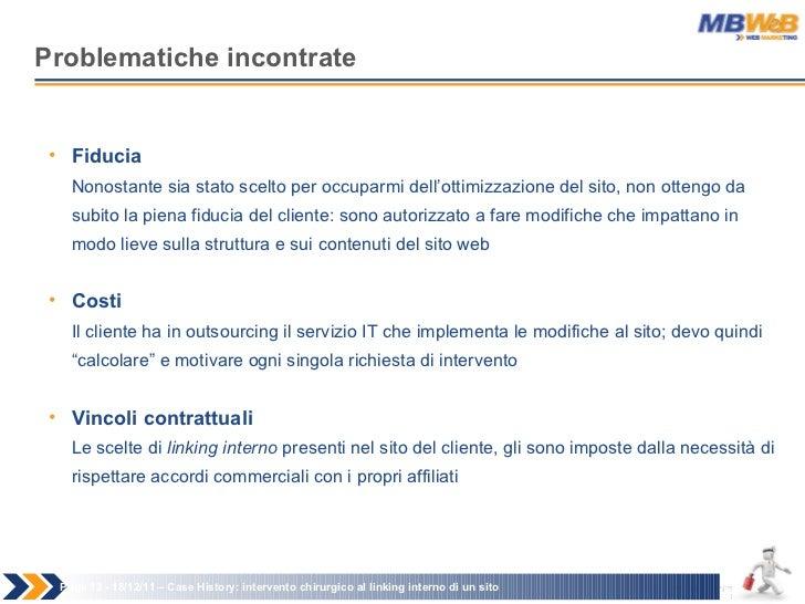 Problematiche incontrate Page   - 18/12/11 –  Case History: intervento chirurgico al linking interno di un sito <ul><li>Fi...