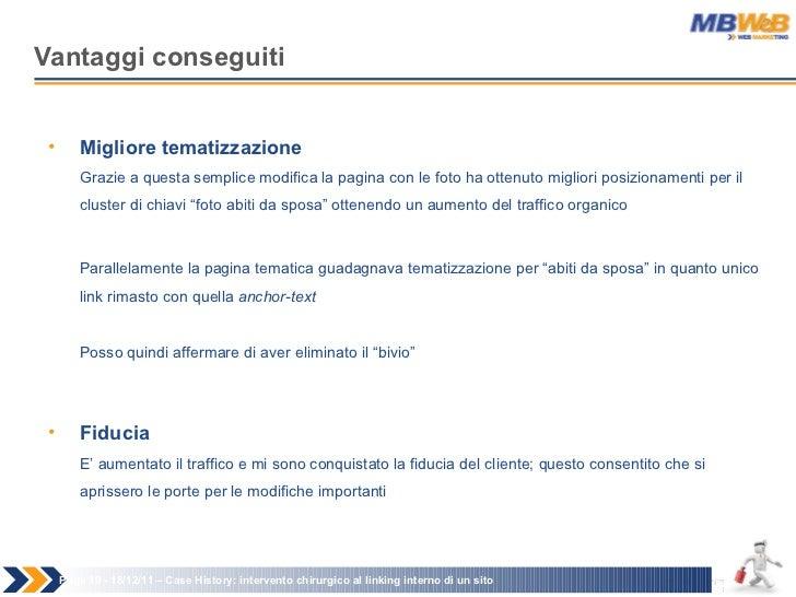 Vantaggi conseguiti Page   - 18/12/11 –  Case History: intervento chirurgico al linking interno di un sito <ul><li>Miglior...