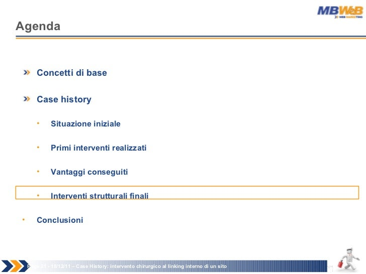 Agenda Page   - 18/12/11 –  Case History: intervento chirurgico al linking interno di un sito <ul><li>Concetti di base </l...