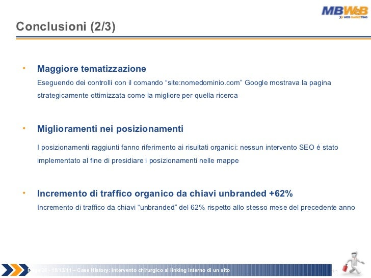Conclusioni (2/3) Page   - 18/12/11 –  Case History: intervento chirurgico al linking interno di un sito <ul><li>Maggiore ...