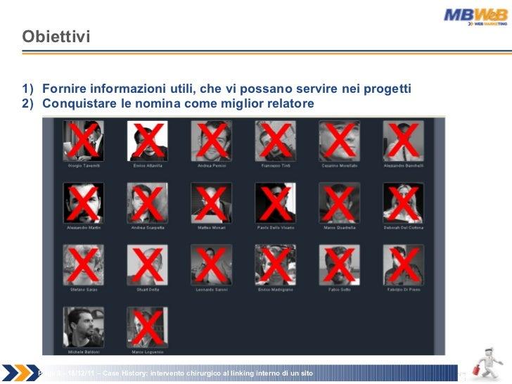 Obiettivi Page   - 18/12/11 –  Case History: intervento chirurgico al linking interno di un sito <ul><li>Fornire informazi...